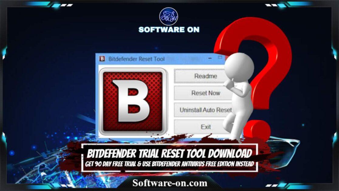 Bitdefender Trial Reset Tool Download: Get 90 Day Free Trial & Use Bitdefender Antivirus Free Edition Instead