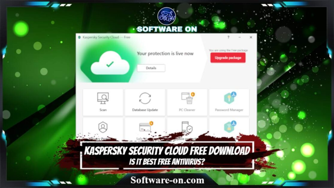 Kaspersky Security Cloud Free Download: Is It Best Free AntiVirus For Windows 10?