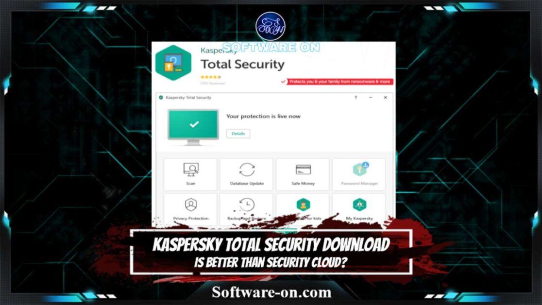 Kaspersky Total Security Download: Is It Better Than Security Cloud?