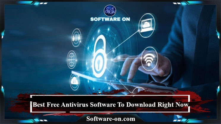 Best Free Antivirus Software To Download Right Now